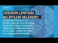 HODGKİN LENFOMA Belirtileri nelerdir? - Anadolu Sağlık Merkezi