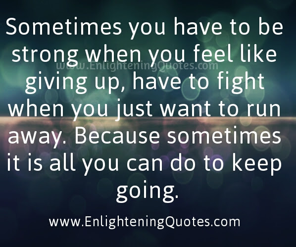 Sometimes You Have To Fight When You Just Want To Run Away