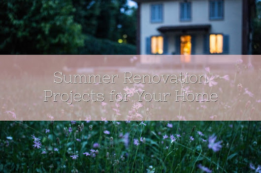 Summer Renovation Projects for Your Home - Lamb & Bear