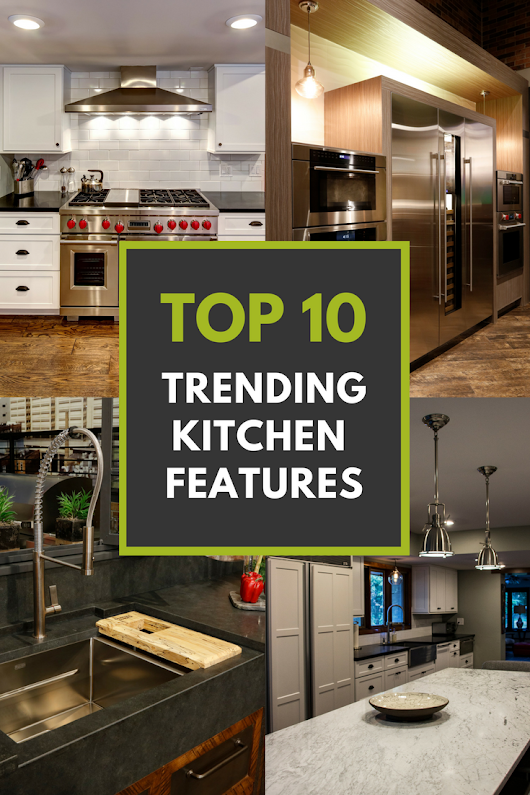 Top 10 Trending Kitchen Features - Architectural Justice