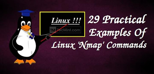 29 Practical Examples of NMAP Commands for Linux System/Network Administrators