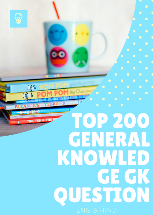 TOP 200 General Knowledge GK Question Answer Eng & Hindi