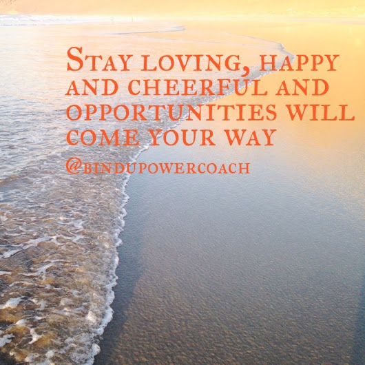 Stay loving, happy and cheerful -
