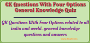 GK Questions With Four Options General Knowledge Quiz Questions