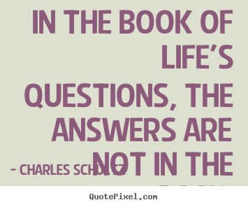 In The Book Of Lifes Questions The Answers Are Not In Charles