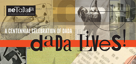 Dada Lives! Opening Reception: Friday, April 29, 5pm