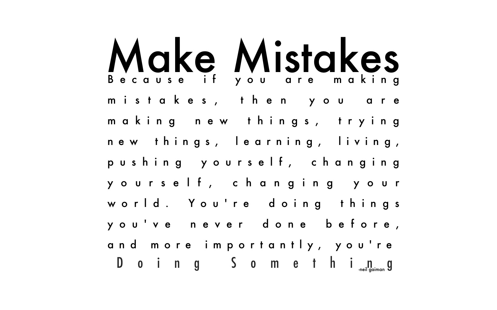 Making Mistakes Because If You Are Making Mistakes Then You Are