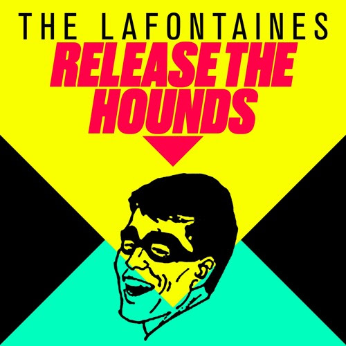 THE LAFONTAINES - Release The Hounds by LAB Records