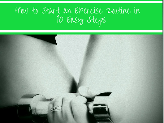 How to Start an Exercise Routine in 10 easy steps - Gym Free Fitness