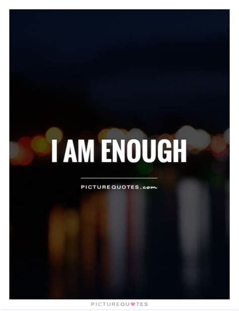 I Am Good Enough Quotes