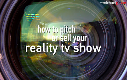 Reality TV Shows | A How to on Pitching and Selling