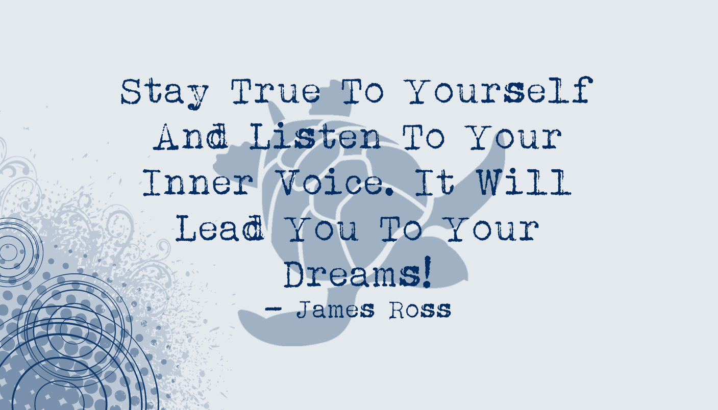 James Ross Stay True To Yourself Quote Waterfront Properties Blog