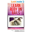 Amazon.com: Learn Ruby on Rails (Capstone Rails Tutorials Book 1) eBook: Daniel Kehoe: Kindle Store