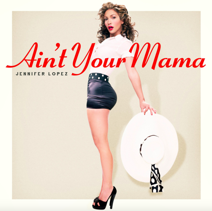 What Does Aint Your Mama By Jennifer Lopez Mean The Pop Song