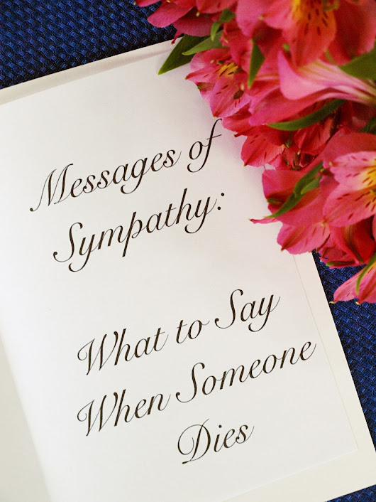 Messages of Sympathy: What to Say When Someone Dies