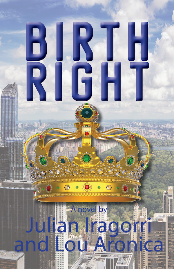 Birth Right by Julian Iragorri and Lou Aronica