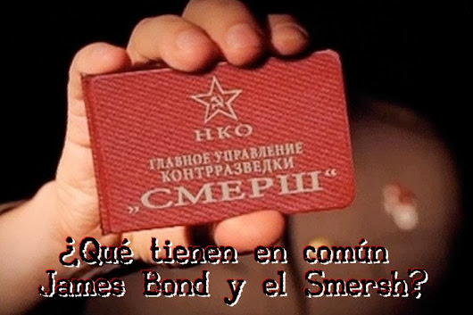 EXCLUSIVA: Bond y el SMERSH - Archivo 007: Club James Bond