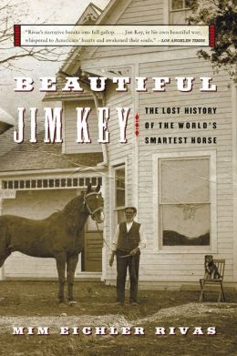 Beautiful Jim Key The Lost History Of The World S