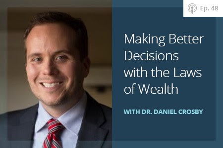 Ep 48 - Making Better Decisions with the Laws of Wealth - Financial Symmetry, Inc.