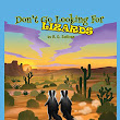 Don't go looking for Lizards: R D Sullivan, Blueberry Illustrations: 9780997796919: Amazon.com: Books