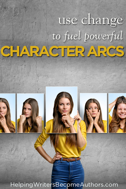 Create Powerful Character Arcs in 6 Steps - Helping Writers Become Authors