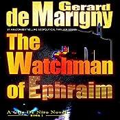 The Watchman of Ephraim: Cris De Niro, Book 1 | [Gerard de Marigny]