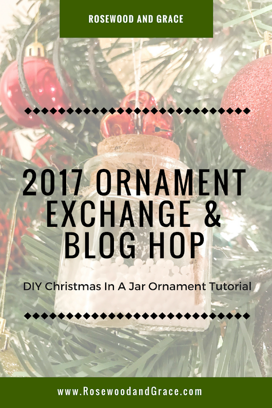 2017 Ornament Exchange & Blog Hop - Rosewood and Grace