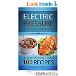 Electric Pressure Cooker Cookbook: 100 Electric Pressure Cooker Recipes (Electric pressure cookbooks for kindle) - Kindle edition by Jenny Jameson. Cookbooks, Food & Wine Kindle eBooks @ Amazon.com.