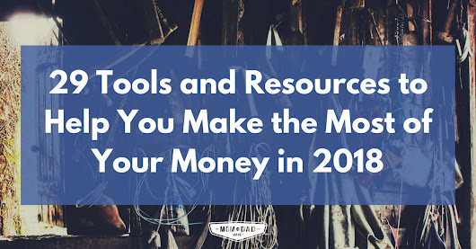 29 Tools and Resources to Help You Make the Most of Your Money in 2018