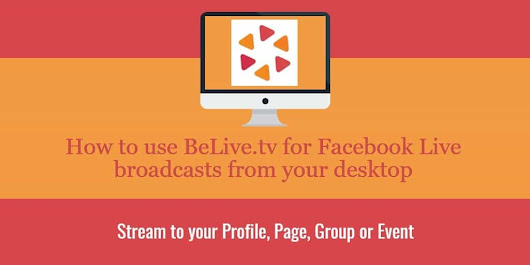 How to get started live streaming to Facebook using BeLive.tv