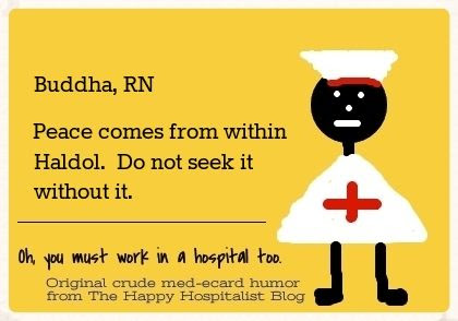 Buddha, RN.  Peace comes from within Haldol.  Do not seek it without it nurse ecard humor photo.
