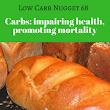 Carbs: impairing health, promoting mortality (LCN 68) - Life After Carbs