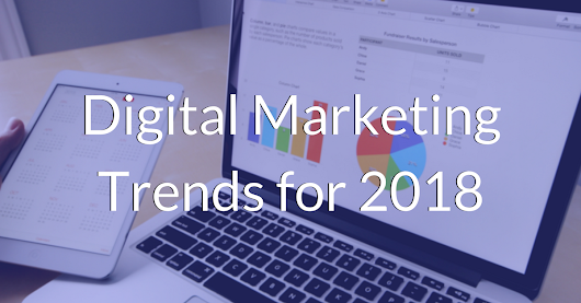 The 5 most things are Expect In the World Of Digital Marketing in 2018