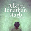 Als Jonathan starb: Roman eBook: Tony Duvert, Joachim Bartholomae: Amazon.de: Kindle-Shop