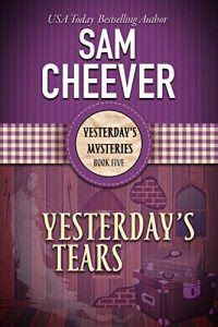 Yesterday's Tears by Sam Cheever