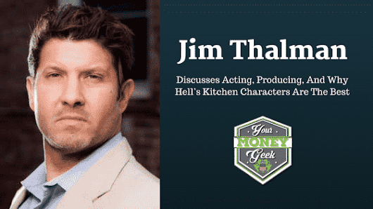 Jim Thalman: Discusses Acting, Producing, And Why Hell's Kitchen Characters Are The Best - Michael Dinich | Your Money Geek