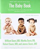 The Baby Book, Revised Edition: Everything You Need to Know About Your Baby from Birth to Age Two (Sears Parenting Library)The Baby Book, Revised Edition: Everything You Need to Know About Your Baby from Birth to Age Two (Sears Parenting Library)