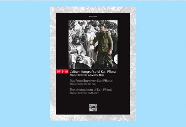 1915-16 L'album fotografico di Karl Pflanzl Alpiner Referent sul Monte Nero