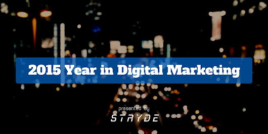 Digital Marketing Year in Review 2015 - STRYDE