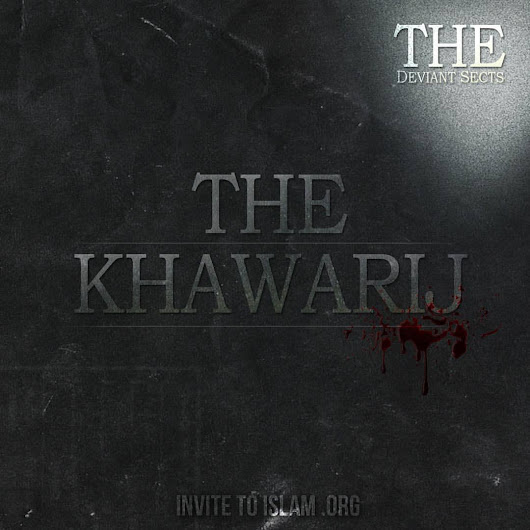 InviteToIslam — The Khawārij are a sect of people who innovate and...