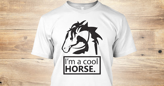 I'm a cool horse. | Teespring