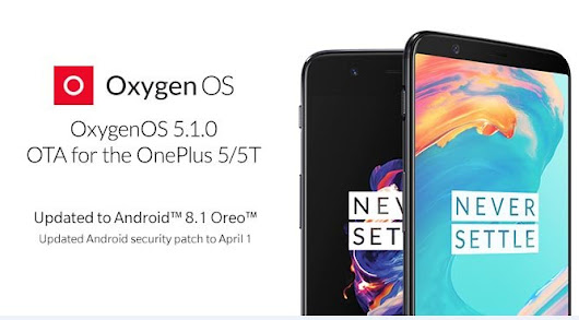 Stable OxygenOS 5.1.0 Brings Android 8.1 Oreo for OnePlus 5/5T [Download OTA]