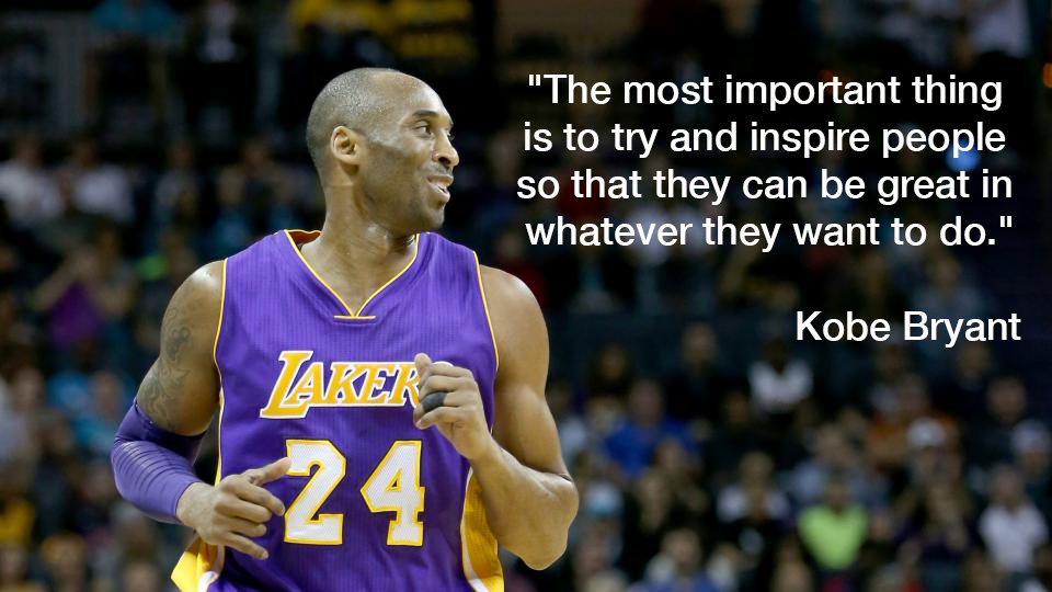 5 Kobe Bryant Quotes To Inspire Greatness And Keep