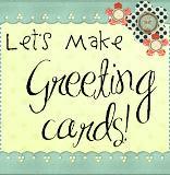 Lets Make Greeting Cards