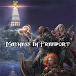 Madness in Freeport: A Master Adventure for Freeport | Schwalb Entertainment