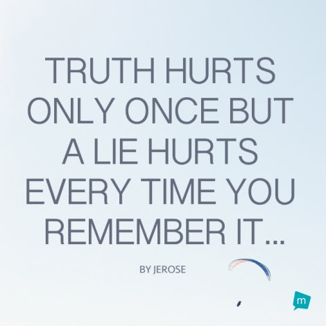 Jerose Quote Lies Quote Truth Hurts Only Once But A Lie Hurts