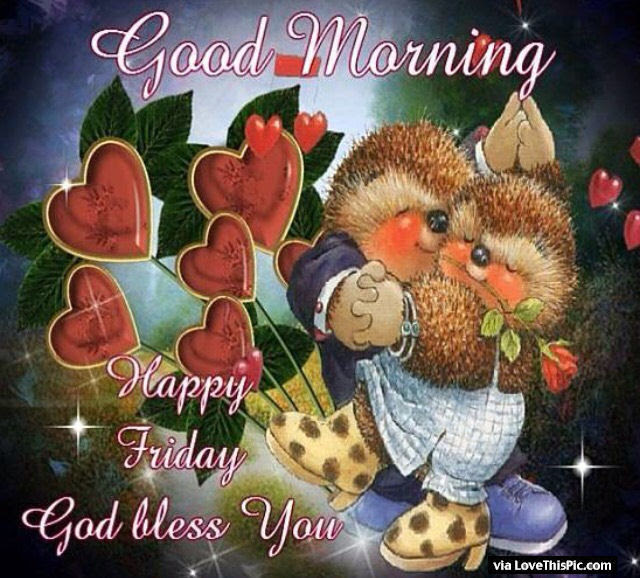 Good Morning Happy Friday God Bless You Pictures Photos And