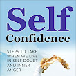 BLOG POST ➣ Today's Featured .99¢ Kindle Book Is Out ➣ Self Confidence: Steps to Take when we Live in Self Doubt and Inner Anger @sarahsabourin4