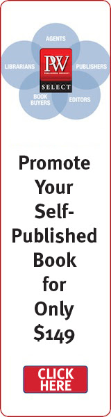 Promote your self-published book for $149 - PW Select - click here.