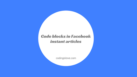 Displaying code in Facebook instant articles 📱 - Coding is Love
